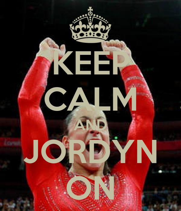 KEEP CALM AND JORDYN ON