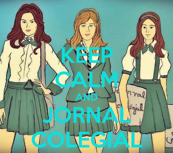 KEEP CALM AND JORNAL  COLEGIAL