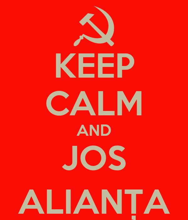 KEEP CALM AND JOS ALIANȚA