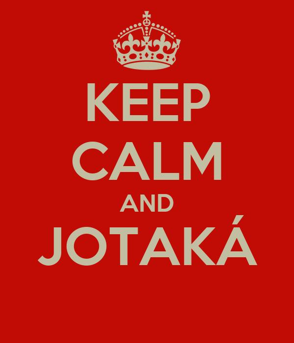KEEP CALM AND JOTAKÁ