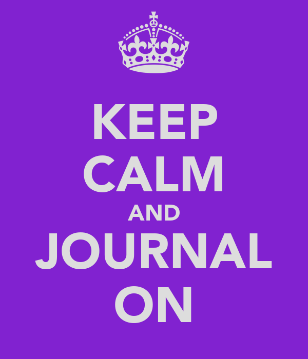 KEEP CALM AND JOURNAL ON