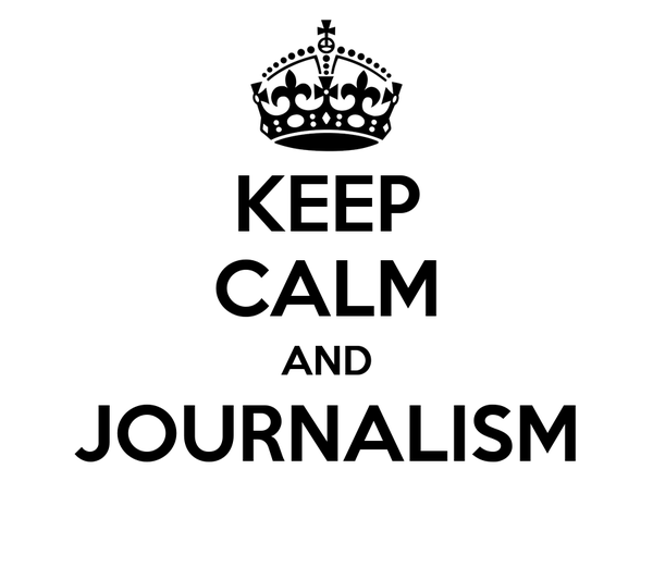 KEEP CALM AND JOURNALISM