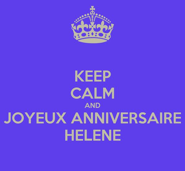 Keep Calm And Joyeux Anniversaire Helene Poster Arthur Keep Calm