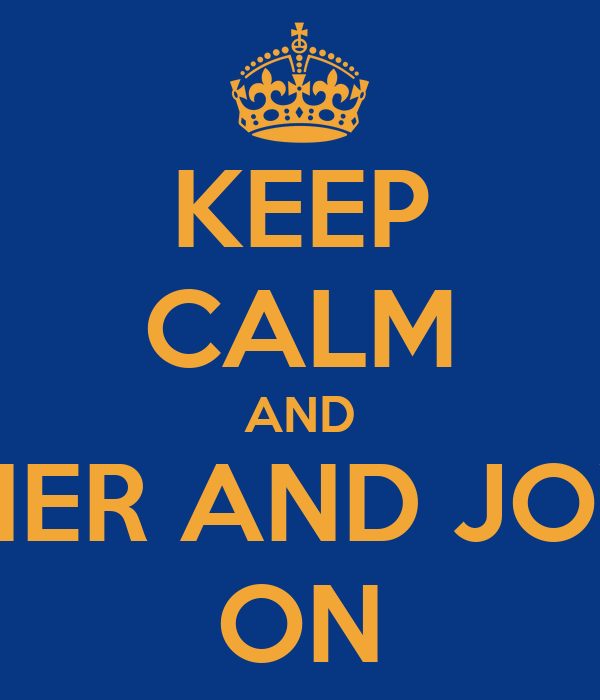 KEEP CALM AND JOYNER AND JOYNER ON