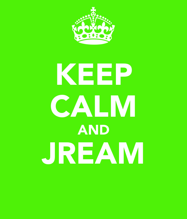 KEEP CALM AND JREAM