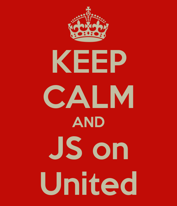 KEEP CALM AND JS on United