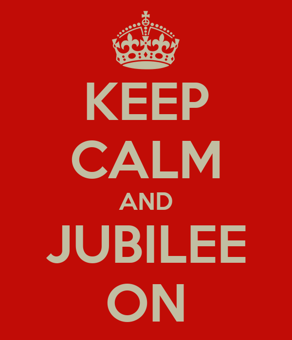 KEEP CALM AND JUBILEE ON