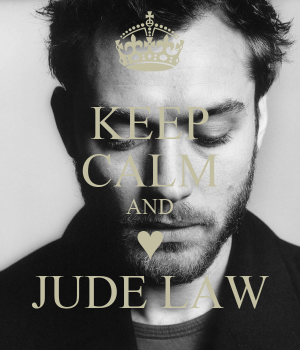 KEEP CALM AND ♥ JUDE LAW