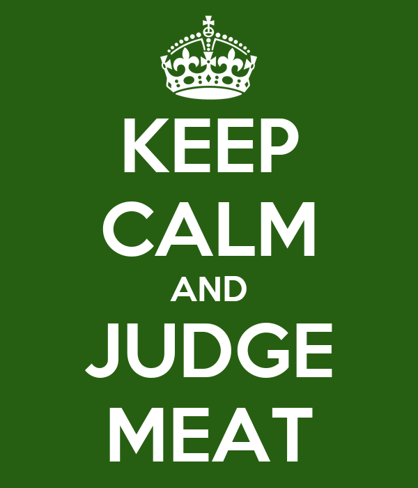 KEEP CALM AND JUDGE MEAT