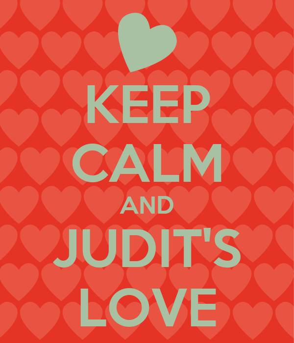 KEEP CALM AND JUDIT'S LOVE