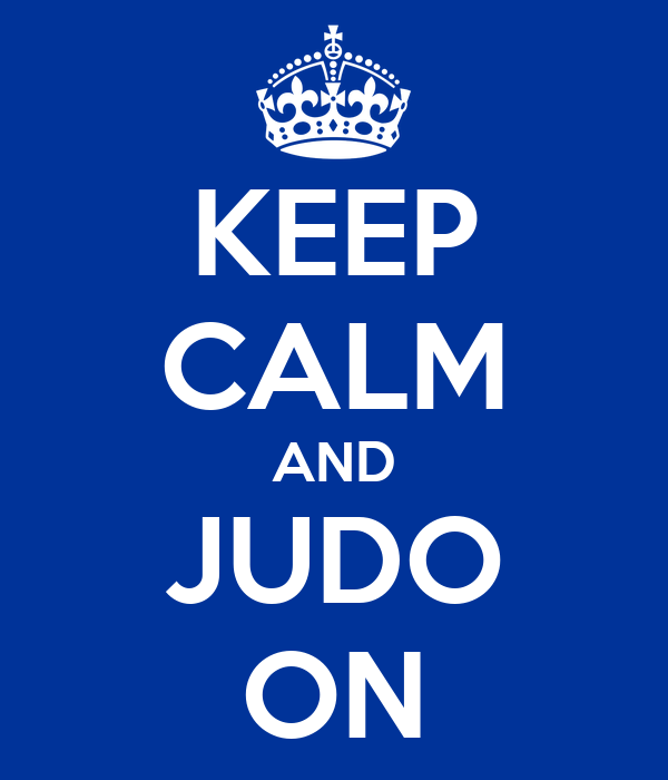 KEEP CALM AND JUDO ON