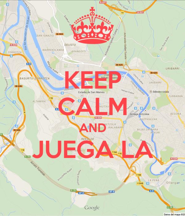 KEEP CALM AND JUEGA LA
