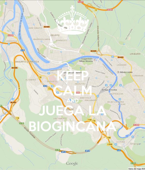 KEEP CALM AND JUEGA LA BIOGINCANA