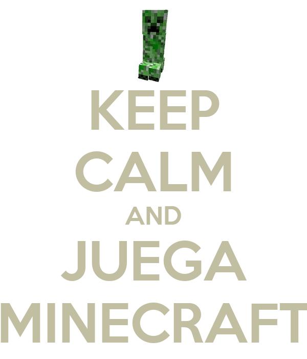 KEEP CALM AND JUEGA MINECRAFT