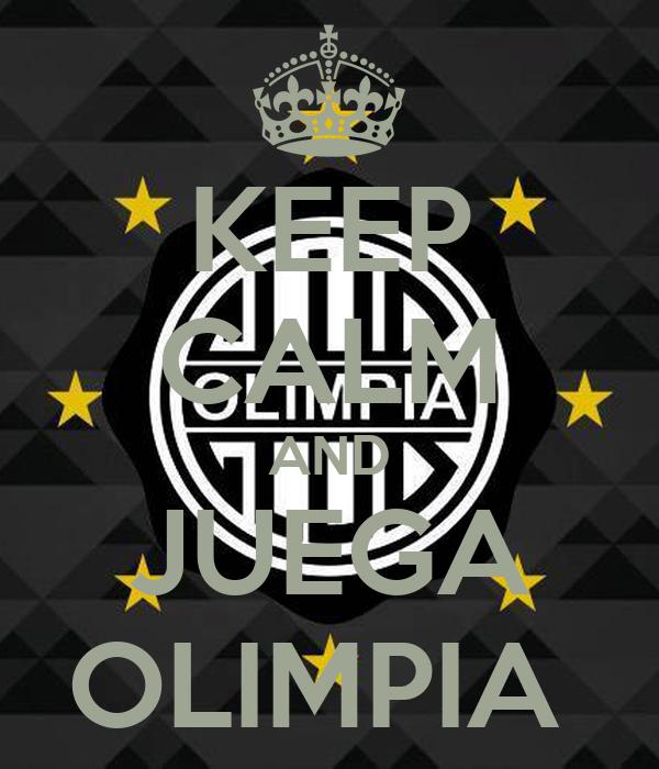 KEEP CALM AND JUEGA OLIMPIA