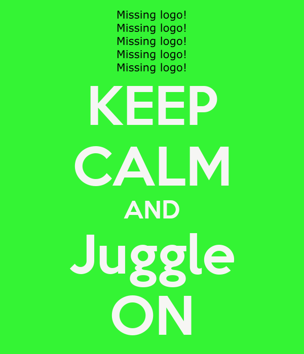KEEP CALM AND Juggle ON