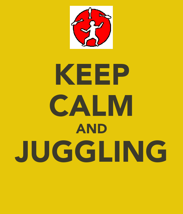 KEEP CALM AND JUGGLING