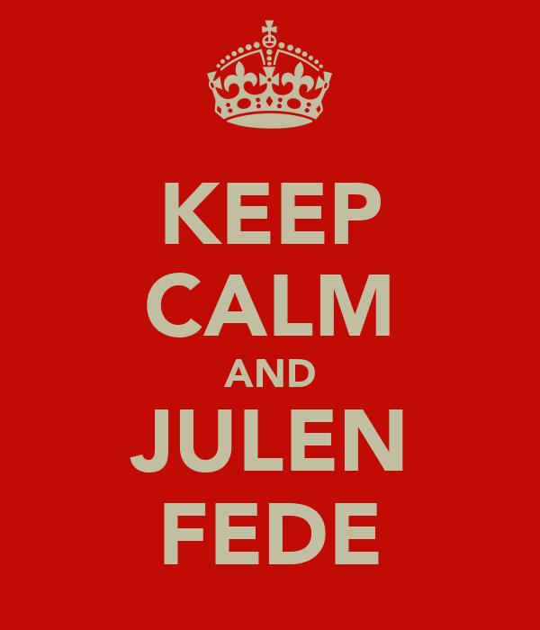 KEEP CALM AND JULEN FEDE