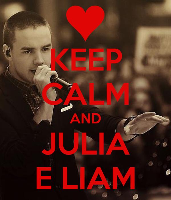 KEEP CALM AND JULIA E LIAM