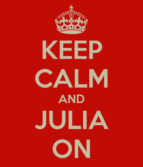 KEEP CALM AND JULIA ON