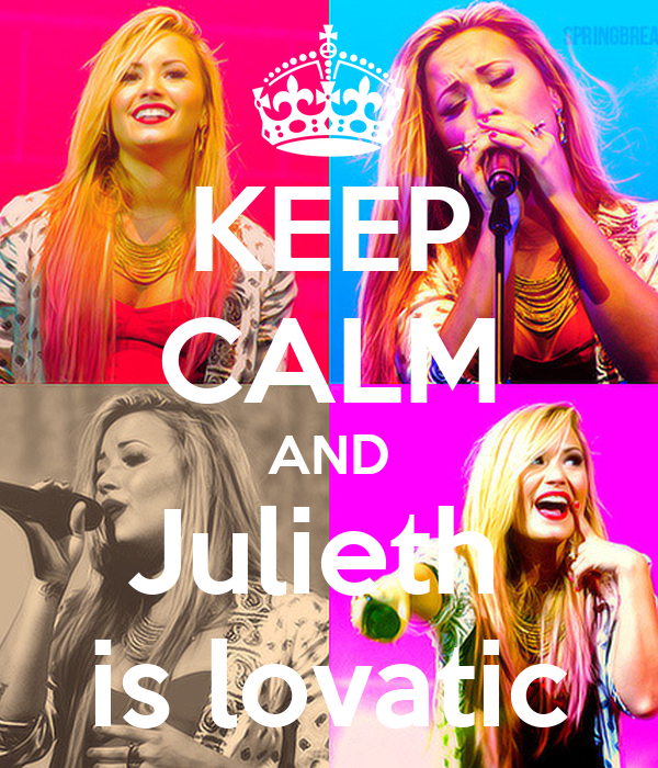 KEEP CALM AND Julieth  is lovatic