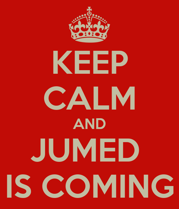 KEEP CALM AND JUMED  IS COMING
