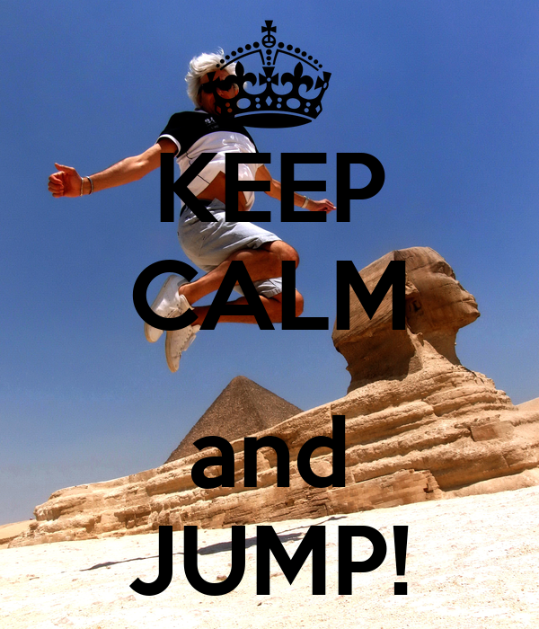 KEEP CALM  and JUMP!