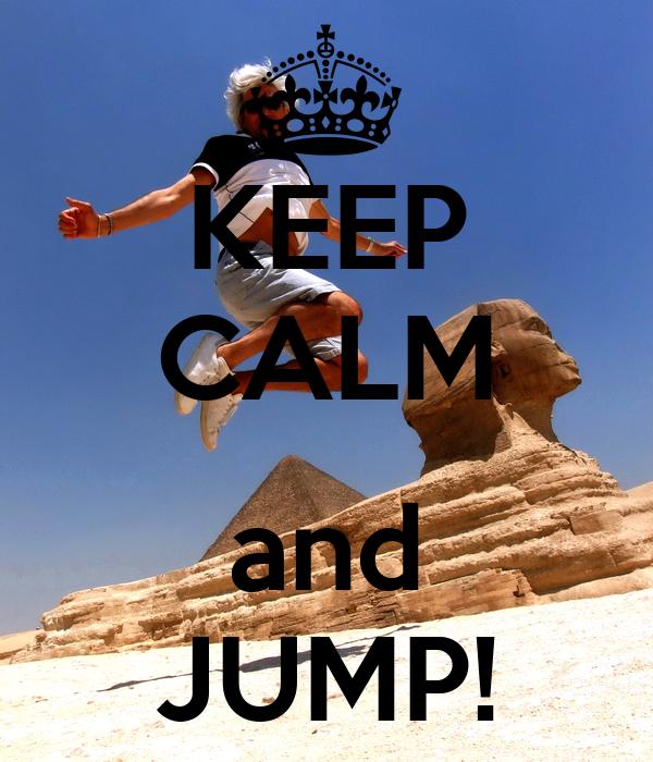 KEEP CALM  and JUMP!
