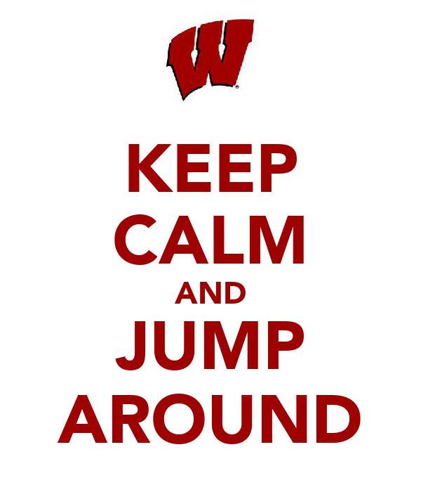 KEEP CALM AND JUMP AROUND