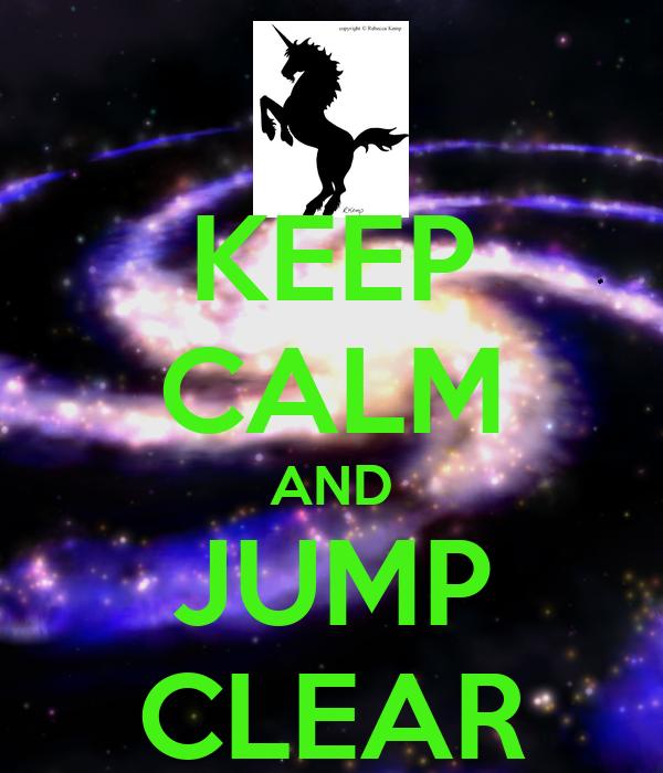 KEEP CALM AND JUMP CLEAR