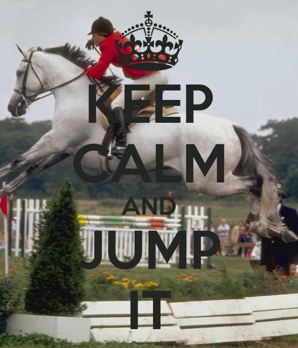 KEEP CALM AND JUMP IT