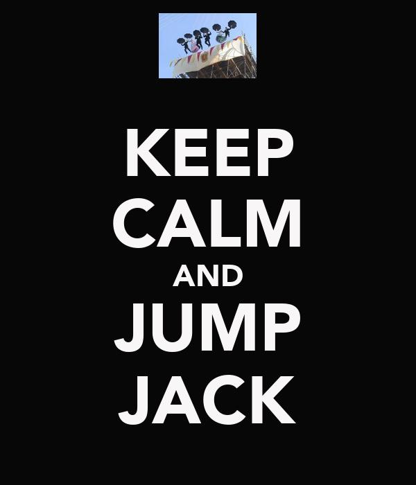 KEEP CALM AND JUMP JACK