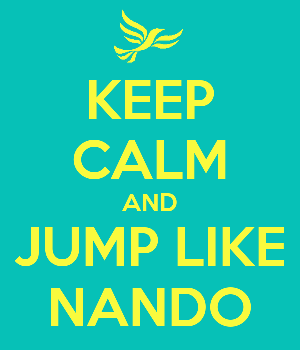 KEEP CALM AND JUMP LIKE NANDO