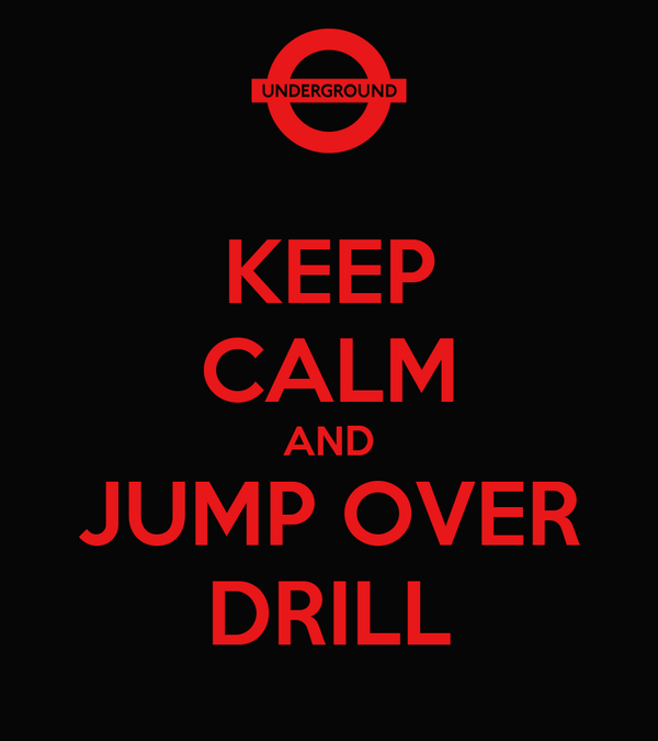 KEEP CALM AND JUMP OVER DRILL