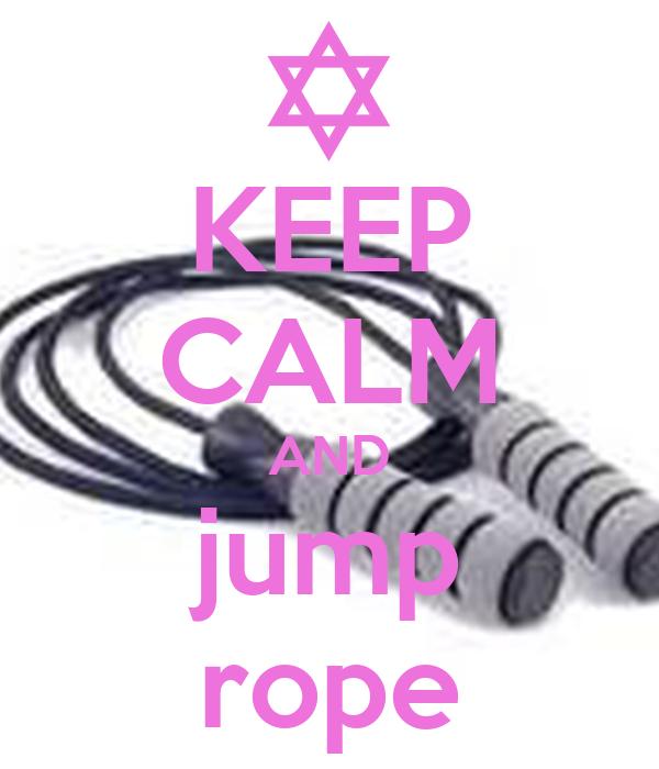 KEEP CALM AND jump rope