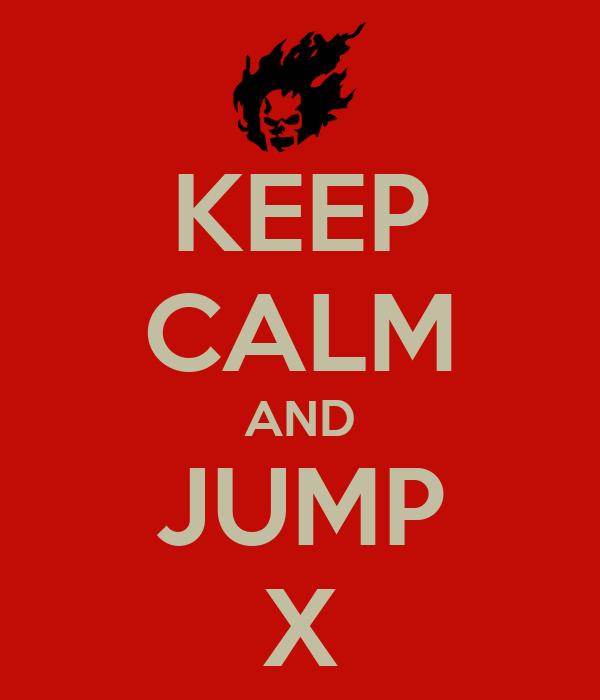 KEEP CALM AND JUMP X
