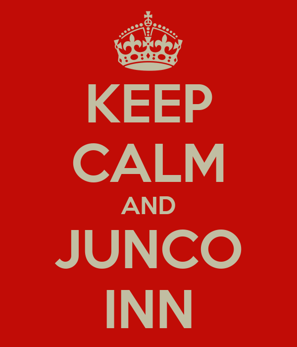 KEEP CALM AND JUNCO INN