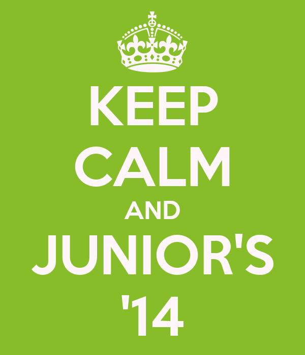 KEEP CALM AND JUNIOR'S '14