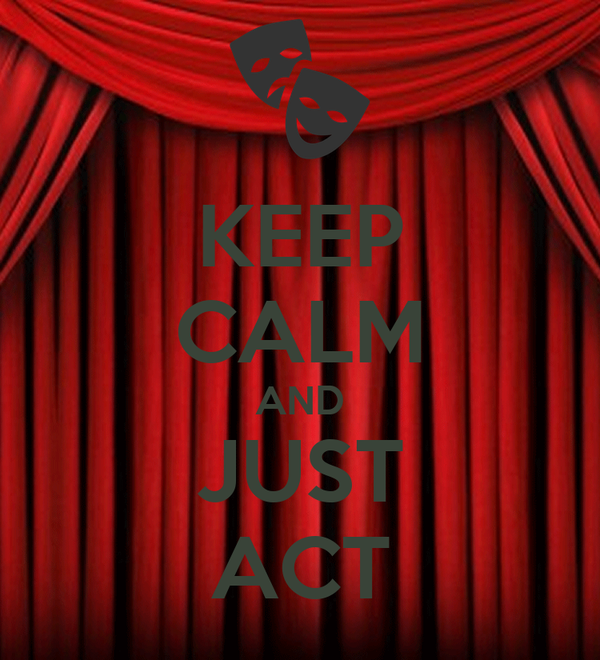 KEEP CALM AND JUST ACT