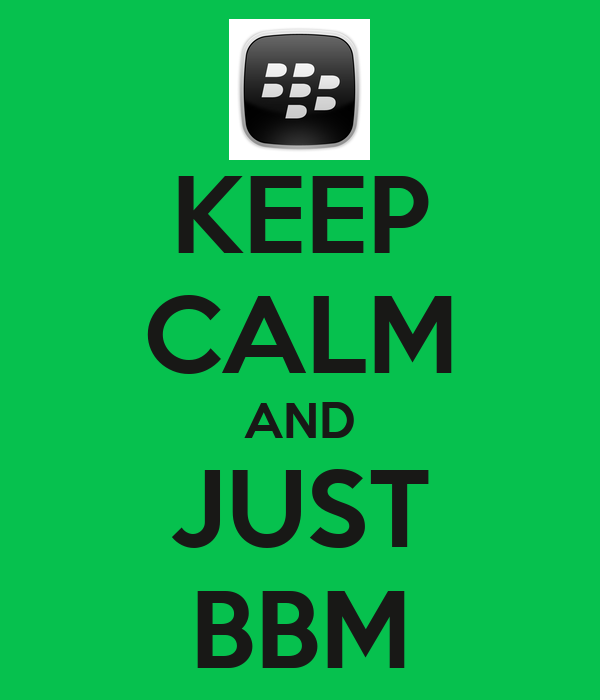 KEEP CALM AND JUST BBM