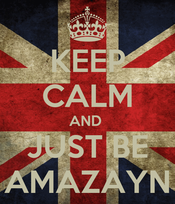 KEEP CALM AND  JUST BE AMAZAYN