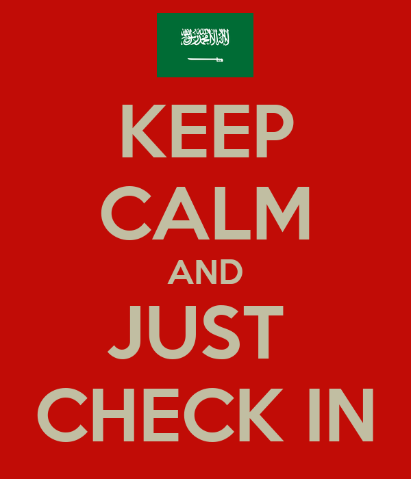 KEEP CALM AND JUST  CHECK IN