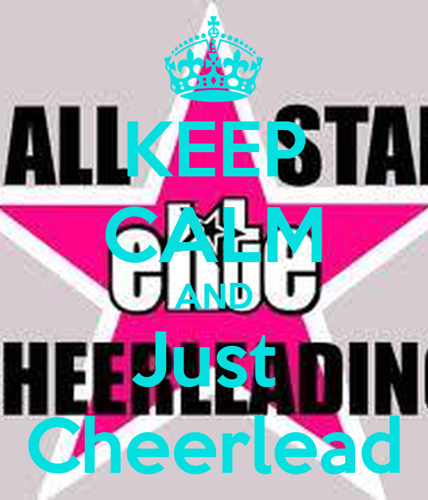 KEEP CALM AND Just  Cheerlead
