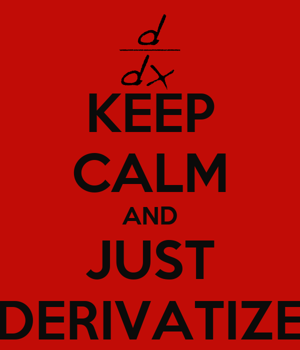 KEEP CALM AND JUST DERIVATIZE