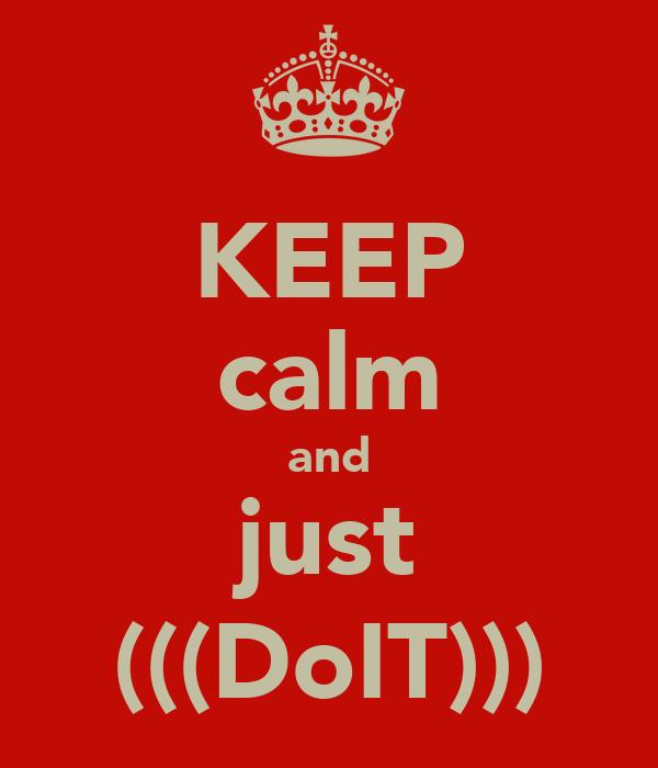KEEP calm and just (((DoIT)))