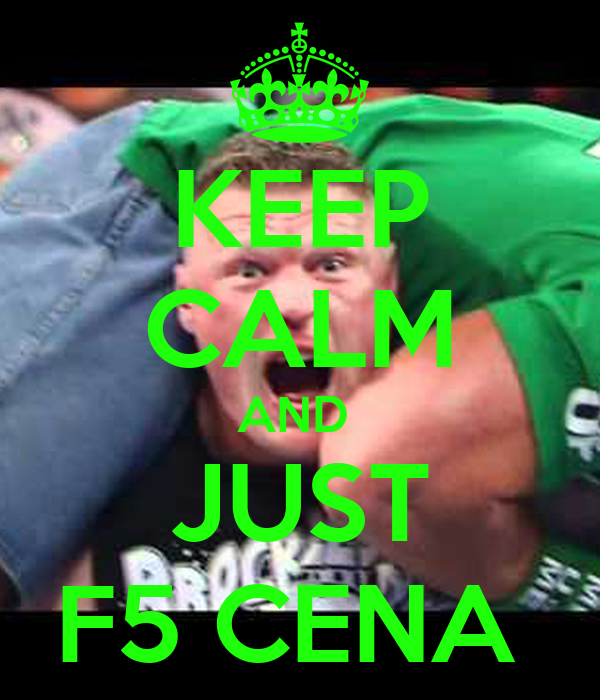 KEEP CALM AND  JUST F5 CENA