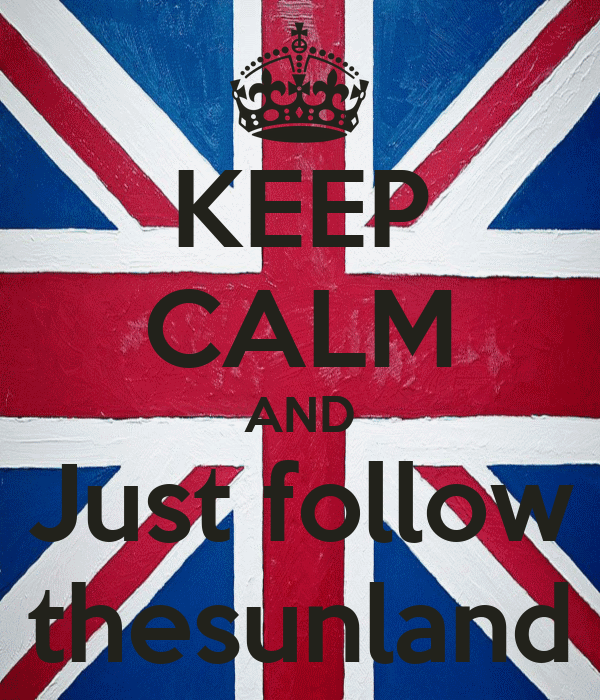 KEEP CALM AND Just follow thesunland
