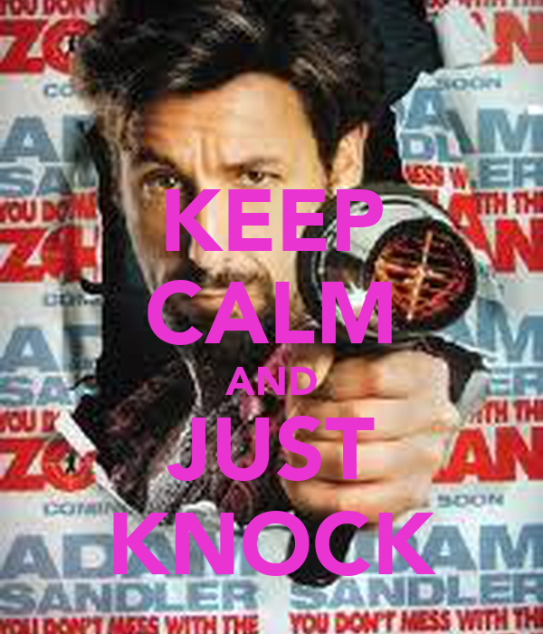 KEEP CALM AND JUST KNOCK