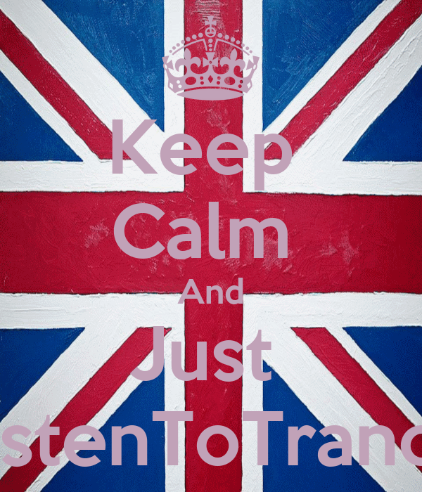 Keep  Calm  And Just  ListenToTrance
