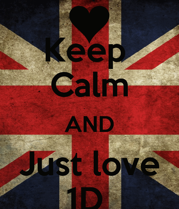 Keep  Calm AND Just love 1D